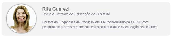 Assinatura Rita Guarezi, Diretora de Educação da DTCOM.
