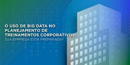 Big Data nos treinamentos Corporativos