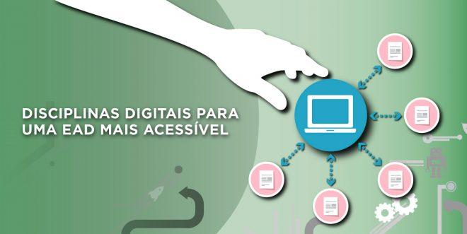 Como as Disciplinas Digitais contribuem para uma EAD mais acessível