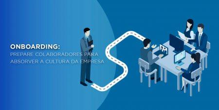 Onboarding: Prepare colaboradores para absorver a cultura da empresa