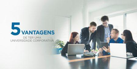 5 vantagens de montar uma Universidade Corporativa