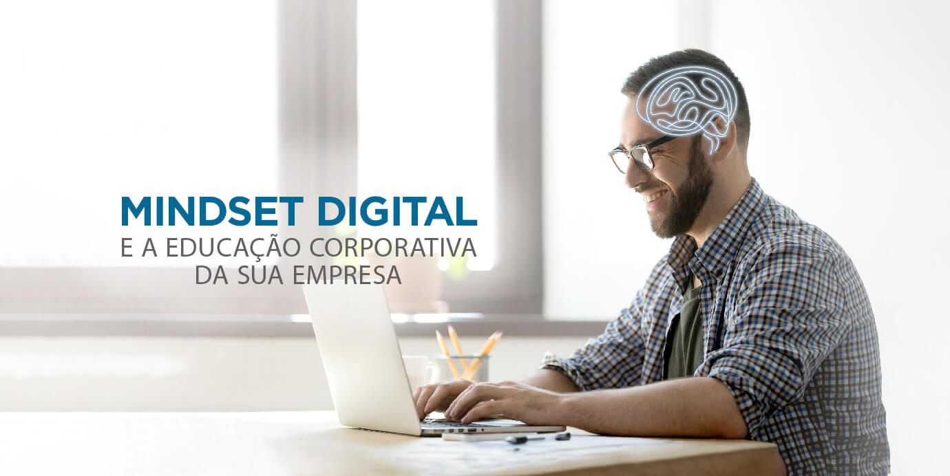 Mindset Digital e a Educação Corporativa da sua empresa