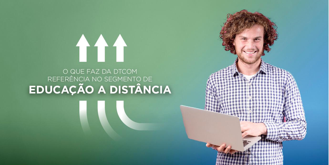 O que faz da DTCOM referência no segmento de Educação a Distância